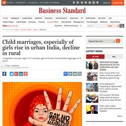 Child marriages, especially of girls rise in urban India, decline in rural