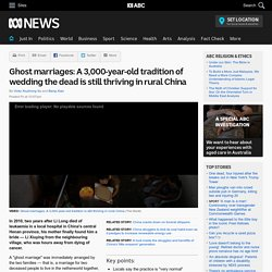 Ghost marriages: A 3,000-year-old tradition of wedding the dead is still thriving in rural China