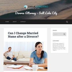 Can I Change Married Name after a Divorce? – Divorce Attorney – Salt Lake City