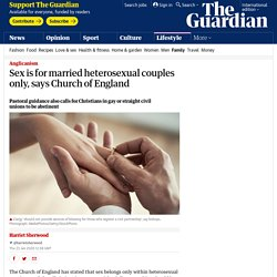 Sex is for married heterosexual couples only, says Church of England
