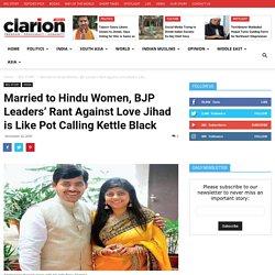 Married to Hindu Women, BJP Leaders' Rant Against Love Jihad is Like Pot Calling Kettle Black