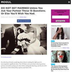 DO NOT GET MARRIED Unless You Ask Your Partner These 15 Questions. Or Else You'll Wish You Had. - MOGUL