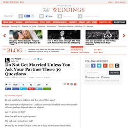 Do Not Get Married Unless You Ask Your Partner These 39 Questions