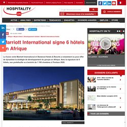 Marriott International signe 6 hôtels en Afrique