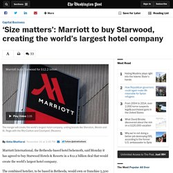 'Size matters': Marriott to buy Starwood, creating the world's largest hotel company