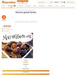 Marrons glacés faciles : Recette de Marrons glacés faciles