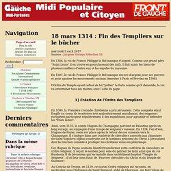 18 mars 1314 : Fin des Templiers sur le bûcher