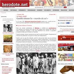 12 mars 1930 - Gandhi entame la «marche du sel»
