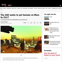 Mars City UAE: Plans to put humans on the planet by 2117