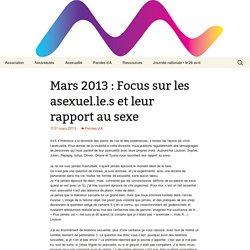 Mars 2013 : Focus sur les asexuel.le.s et leur rapport au sexe