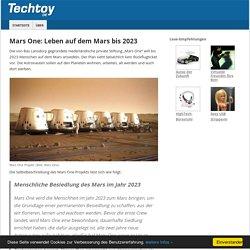 Mars One: Leben auf dem Mars bis 2023