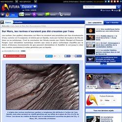 Sur Mars, les ravines n'auraient pas été creusées par l'eau