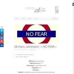 28 mars, séminaire : «NO FEAR»