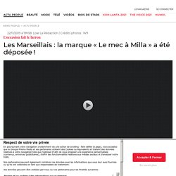 Les Marseillais: la marque «Le mec à Milla» a été déposée!