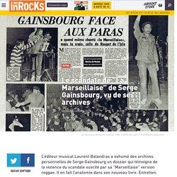 """Le scandale de """"La Marseillaise"""" de Serge Gainsbourg, vu de ses archives"""
