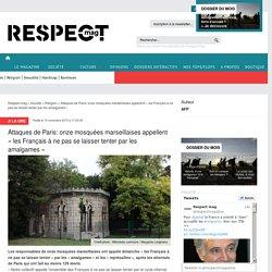 Attaques de Paris: onze mosquées marseillaises appellent «les Français à ne pas se laisser tenter par les amalgames»