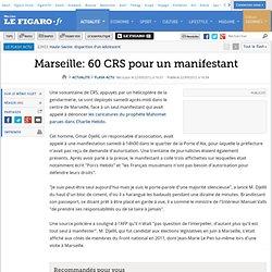 Marseille: 60 CRS pour un manifestant