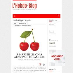 À Marseille, on a aussi parlé d'amour - L'HEBDO-BLOG