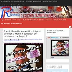 Tous à Marseille samedi à midi pour dire non à Macron, candidat des puissances de l'argent