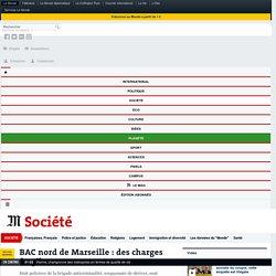 BAC nord de Marseille : des charges fragiles