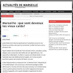 Marseille : que sont devenus les vieux caïds?