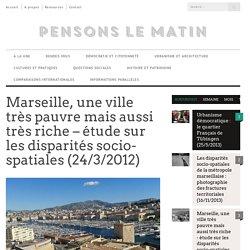 Marseille, une ville très pauvre et très riche