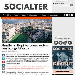 Marseille, la ville qui résiste encore et toujours aux « gentrifieurs »