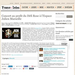 Concert au profit du Défi Rose à l'Espace Julien Marseille - France Net Infos -Infos gratuite actualité en France