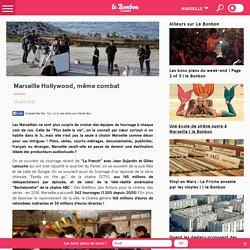 Marseille Hollywood, même combat