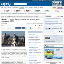 De Lille à Marseille, les prix de l'immobilier dans 15 grandes villes de France -Nantes : Le prix du mètre carré est revenu à son niveau de 2008