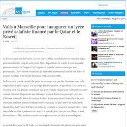 Valls à Marseille pour inaugurer un lycée privé salafiste financé par le Qatar et le Koweït