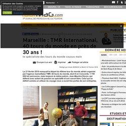 Marseille : TMR International, 40 tours du monde en près de 30 ans !