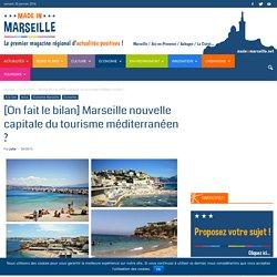 [On fait le bilan] Marseille nouvelle capitale du tourisme méditerranéen ?