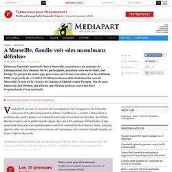 A Marseille, Gaudin voit «des musulmans déferler»