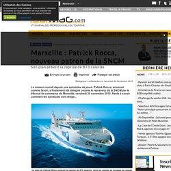 Marseille : Patrick Rocca, nouveau patron de la SNCM