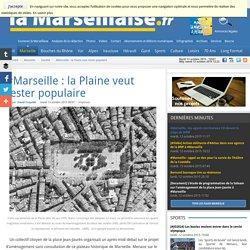 #Marseille : la Plaine veut rester populaire