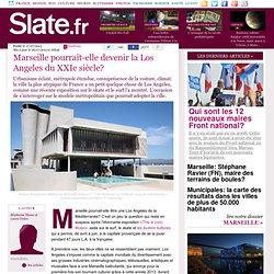 Marseille pourrait-elle devenir la Los Angeles du XXIe siècle?