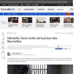 Marseille. Dans l'enfer de la prison des Baumettes