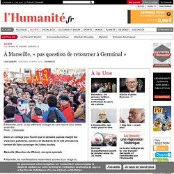 À Marseille, « pas question de retourner à Germinal