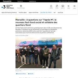 """Marseille : 6 questions sur """"l'après M"""", le nouveau fast-food social et solidaire des quartiers Nord"""