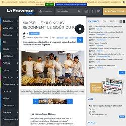 Marseille : ils nous redonnent le goût du pain