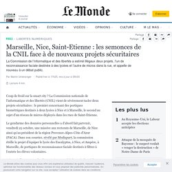 Marseille, Nice, Saint-Etienne: les semonces de la CNIL face à des nouveaux projets sécuritaires