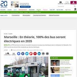 Marseille : En théorie, 100% des bus seront électriques en 2035