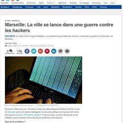 Marseille: La ville se lance dans une guerre contre les hackers