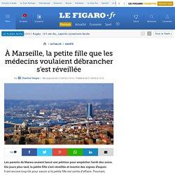 À Marseille, la petite fille que les médecins voulaient débrancher s'est réveillée