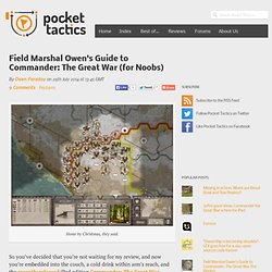 Field Marshal Owen's Guide to Commander: The Great War (for Noobs) - Pocket Tactics