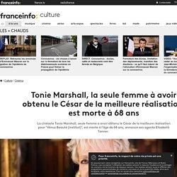 Tonie Marshall, la seule femme à avoir obtenu le César de la meilleure réalisation, est morte à 68 ans