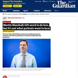 Martin Marshall: GPs need to do less, but it's not what patients want to hear