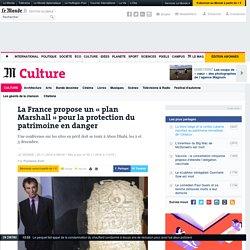 La France propose un «plan Marshall» pour la protection du patrimoine en danger