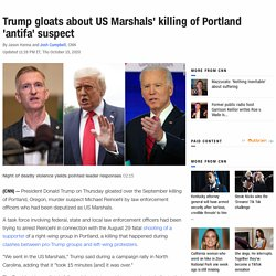 Trump gloats about US Marshals' killing of Portland 'antifa' suspect